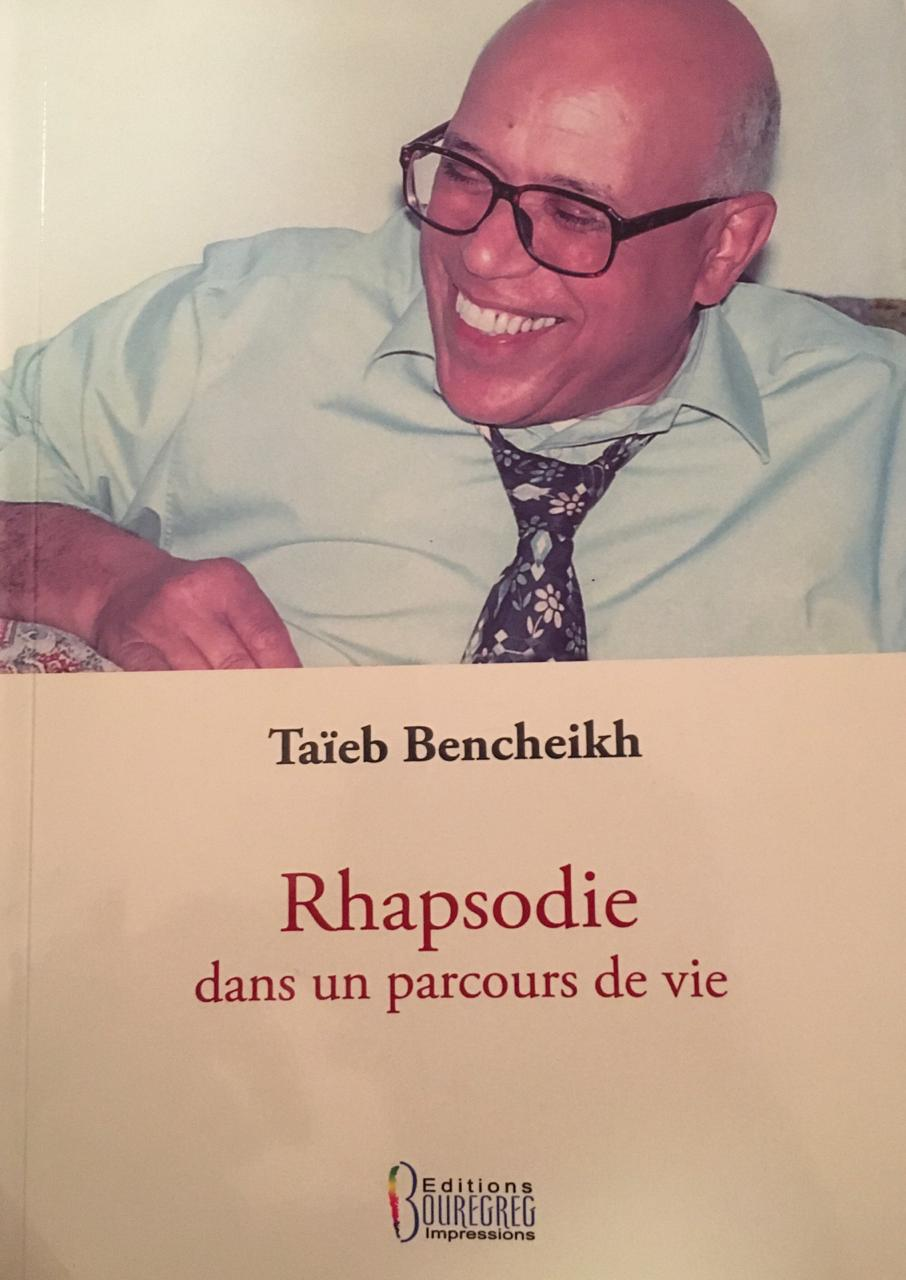 Taieb Bencheikh - Rhapsodie dans un parcours de vie : Les mémoires d'un serviteur de la Nation