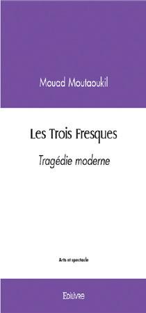 Théâtre : «Les trois fresques», une tragédie moderne qui brise les normes sociétales