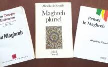 Penser le Maghreb : Abdelkébir Khatibi trace les chemins de l'avenir